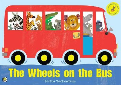 The Wheels on the Bus: A Sing-along Sound Book by Britta Teckentrup