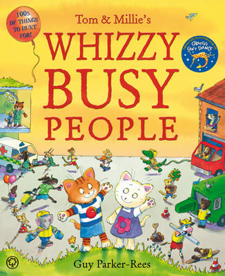 Tom and Millie: Whizzy Busy People by Guy Parker-Rees