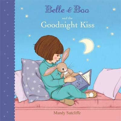 Belle & Boo and the Goodnight Kiss by Mandy Sutcliffe
