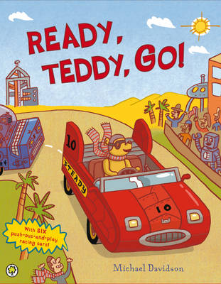 Ready, Teddy, Go! by Michael Davidson, Michael Davidson
