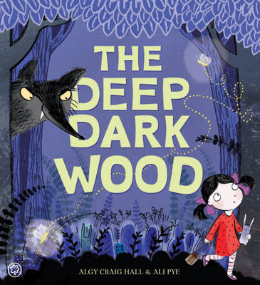 The Deep Dark Wood by Algy Craig Hall