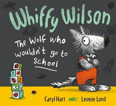 The Wolf Who Wouldn't Go to School by Caryl Hart