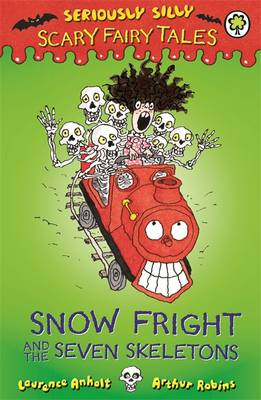 Snow Fright and the Seven Skeletons by Laurence Anholt