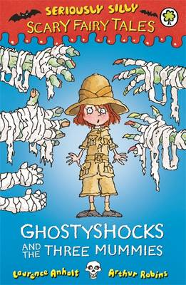 Ghostyshocks and the Three Mummies by Laurence Anholt