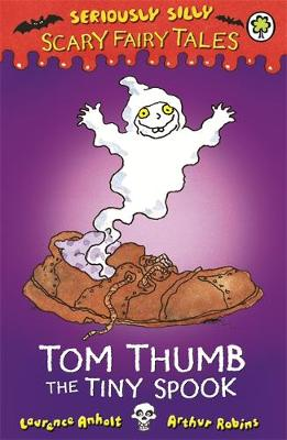 Tom Thumb, the Tiny Spook by Laurence Anholt
