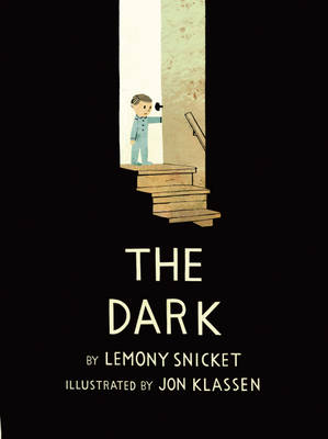 The Dark by Lemony Snicket, Jon Klassen