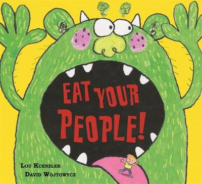 Eat Your People! by Lou Kuenzler