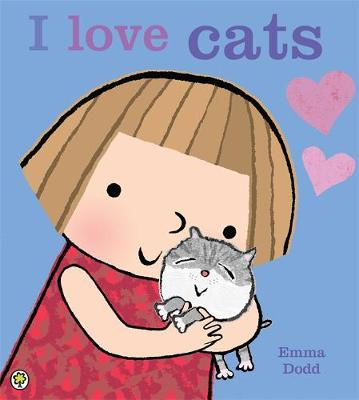 I Love Cats! by Emma Dodd