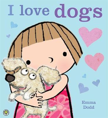 I Love Dogs! by Emma Dodd