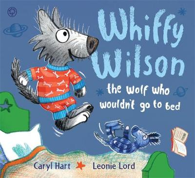 The Wolf Who Wouldn't Go to Bed by Caryl Hart