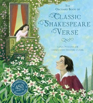 The Orchard Book of Classic Shakespeare Verse by Gina Pollinger