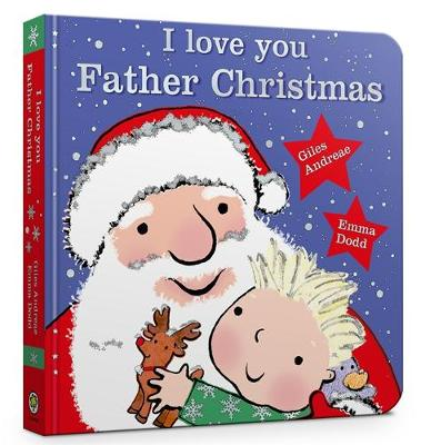 I Love You, Father Christmas Padded Board Book by Giles Andreae