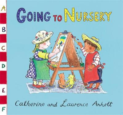 Going to Nursery by Laurence Anholt
