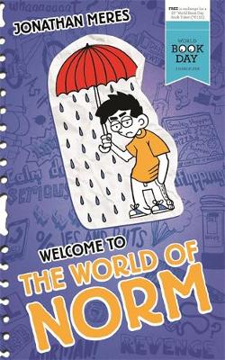 Welcome to the World of Norm (World Book Day 2016) by Jonathan Meres