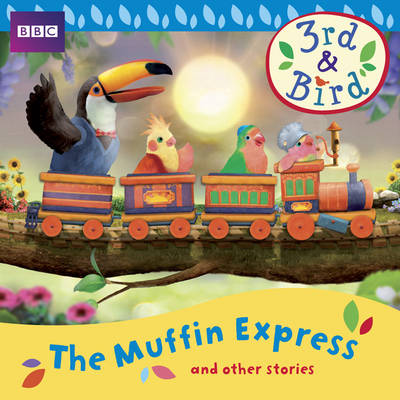 3rd and Bird: The Muffin Express and Other Stories by Josh Selig