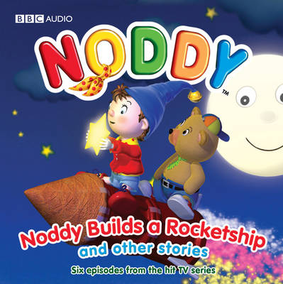 Noddy Builds a Rocket Ship and Other Stories by