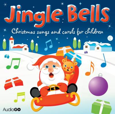 Jingle Bells: Christmas Songs and Carols for Children by