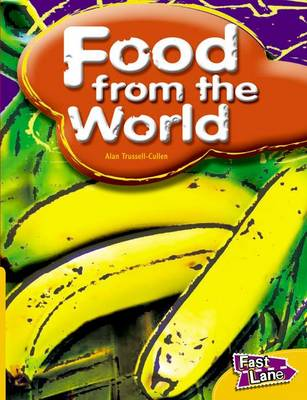 Food From the World Fast Lane Yellow Non-Fiction by Alan Trussell-Cullen