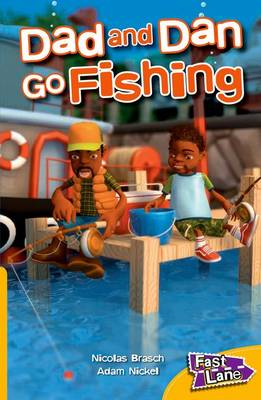 Dad and Dan Go Fishing Fast Lane Yellow Fiction by Nicolas Brasch