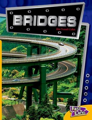 Bridges Fast Lane Yellow Non-Fiction by Alan Trussell-Cullen