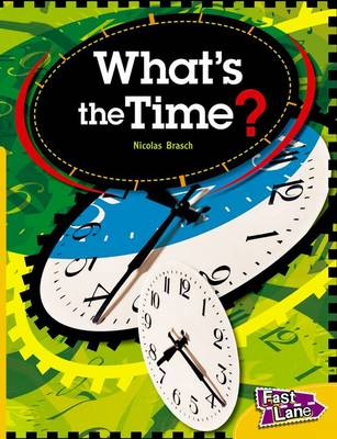 What's the Time? Fast Lane Yellow Non-Fiction by Alan Trussell-Cullen
