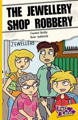 The Jewellery Shop Robbery Fast Lane Yellow Fiction by Carmel Reilly