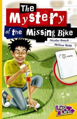 The Mystery of the Missing Bike Fast Lane Yellow Fiction by Nicolas Brasch