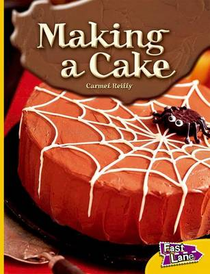 Making a Cake Fast Lane Yellow Non-Fiction by Carmel Reilly