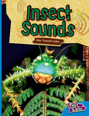 Insect Sounds Fast Lane Blue Non-Fiction by Alan Trussell-Cullen