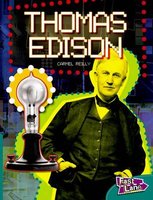 Thomas Edison Fast Lane Green Non-fiction by Carmel Reilly
