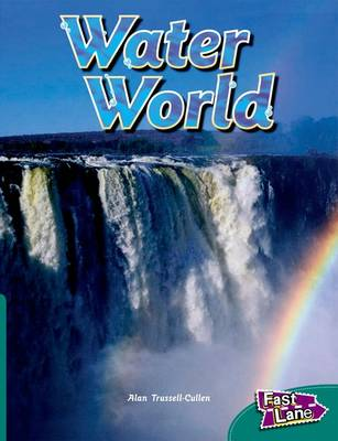 Water World Fast Lane Green Non-Fiction by Alan Trussell-Cullen