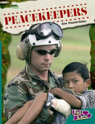 Peacekeepers Fast Lane Green Non-Fiction by Alan Trussell-Cullen