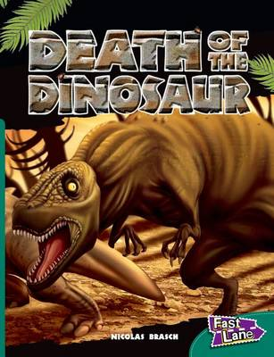 Death of the Dinosaur Fast Lane Green Non-Fiction by Nicholas Brasch