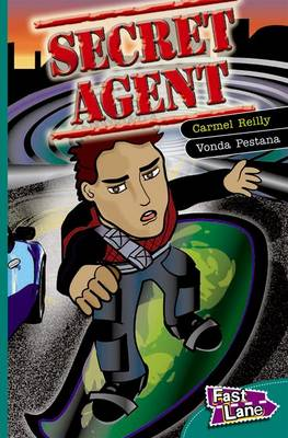 Secret Agent Fast Lane Green Fiction by Carmel Reilly