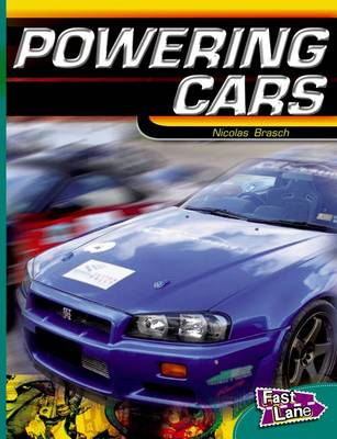 Powering Cars Fast Lane Green Non-Fiction by Nicholas Brasch