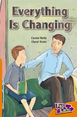 Everything Changing Fast Lane Orange Fiction by Carmel Reilly