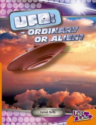 UFOs Ordinary or Alien Fast Lane Orange Non-Fiction by Carmel Reilly