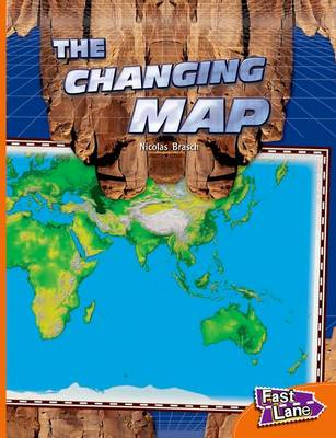 The Changing Map Fast Lane Orange Non-Fiction by Nicholas Brasch