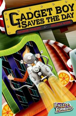 Gadget Boy Saves The Day Fast Lane Turquoise Fiction by George Ivanoff