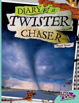 The Diary of a Twister Chaser Fast Lane Turquoise Non-Fiction by Nicholas Brasch