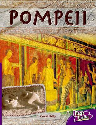 Pompeii Fast Lane Purple Non-Fiction by Carmel Reilly