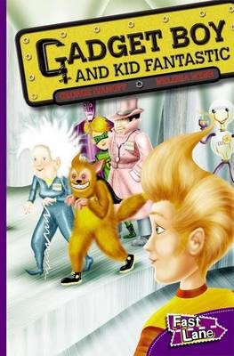 Gadget Boy and Kid Fantastic Fast Lane Purple Fiction by George Ivanoff