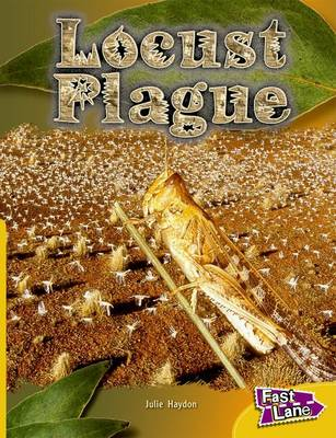 Locust Plague Fast Lane Gold Non-fiction by Julie Haydon