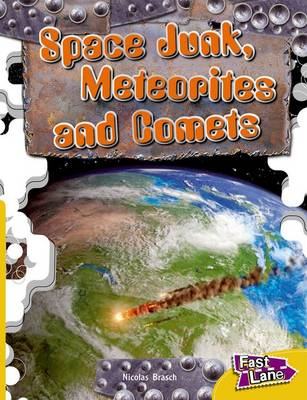 Space Junk, Meteorites and Comets Fast Lane Gold Non-Fiction by Nicholas Brasch