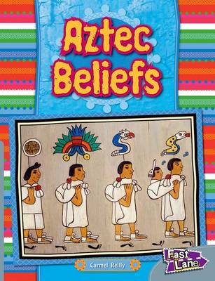 Aztec Beliefs Fast Lane Silver Non-Fiction by Carmel Reilly