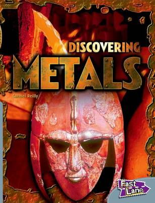 Discovering Metals Fast Lane Silver Non-Fiction by Carmel Reilly