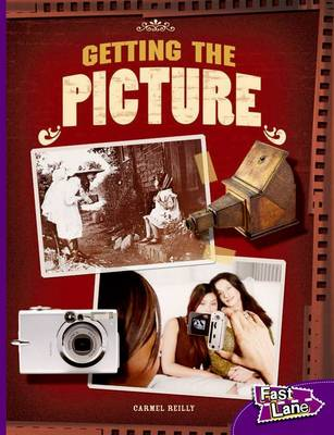 Getting The Picture Fast Lane Purple Non-Fiction by Carmel Reilly
