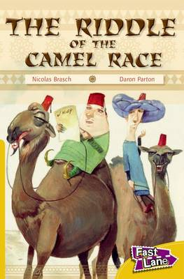 The Riddle of The Camel Race Fast Lane Gold Fiction by Nicholas Brasch