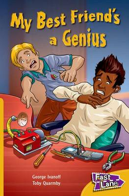 My Best Friend's a Genius Fast Lane Gold Fiction by George Ivanoff