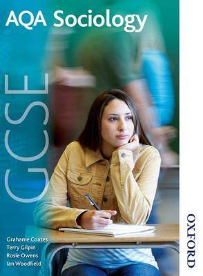 AQA GCSE Sociology Student Book by Grahame Coates, Terry Gilpin, Rosie Owens, Ian Woodfield
